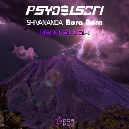 Goa Records - PSYDELSON, SHIVANANDA, BORA BORA - Natural Law
