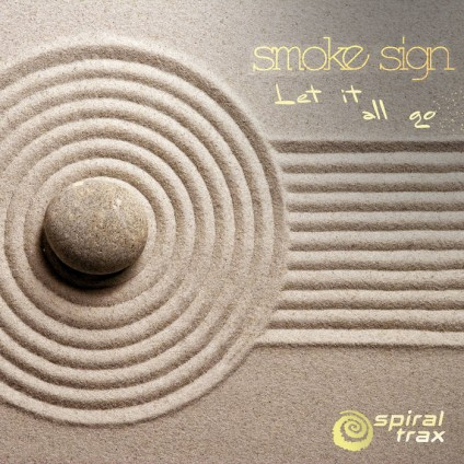 Spiral Trax Records - SMOKE SIGN - Let it All Go