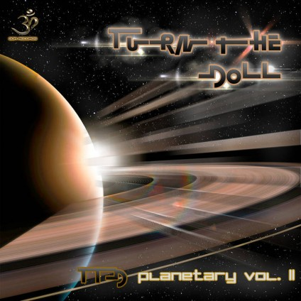 Goa Records - TURN THE DOLL - Planetary Vol II