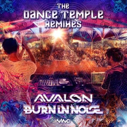 Nano Records - AVALON, BURN IN NOISE - The Dance Temple Remixes