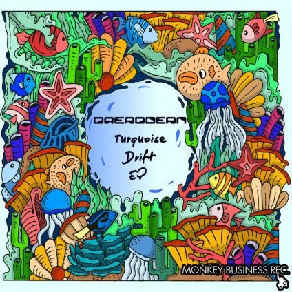 Monkey Business Records - DREADDEAN - Turquoise Drift