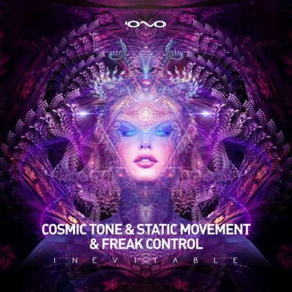 Iono Music - COSMIC TONE, STATIC MOVEMENT, FREAK CONTROL - Inevitable
