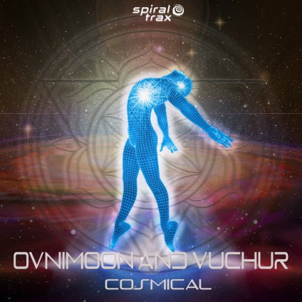 Spiral Trax Records - OVNIMOON, VUCHUR - Cosmical
