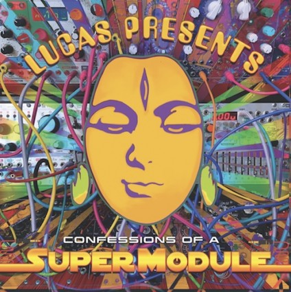 Tip Records - SUPERMODULE - Lucas Presents Confessions of a SuperModule
