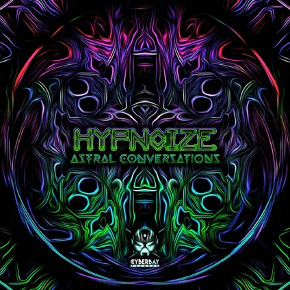Cyberbay Records - HYPNOIZE - Astral Conversation