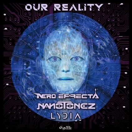 Sol Music - NERO EFFECTA, NANOTONEZ, LYDIA - Our Reality
