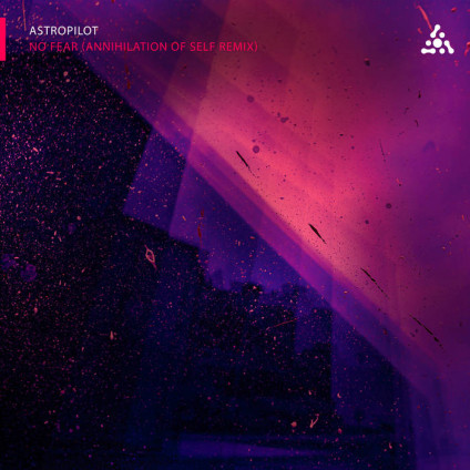 Astropilot Music - ASTROPILOT - No fear (Annihilation Of Self Remix)