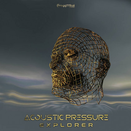 ProggNRoll Records - ACOUSTIC PRESSURE - Explorer