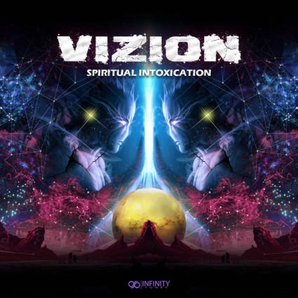 Infinity Tunes Records - VIZION - Spiritual Intoxication