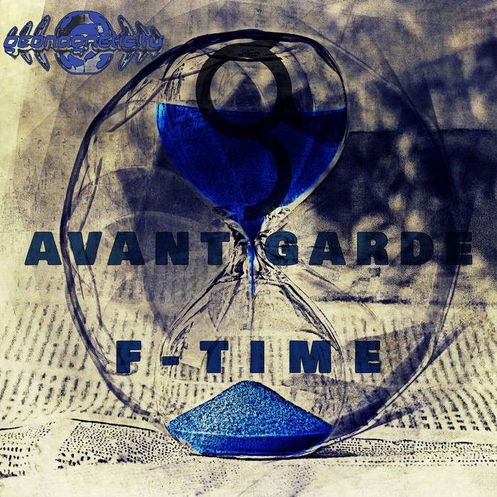 Geomagnetic.tv - AVANT GARDE - F - Time