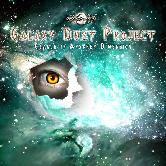 Geomagnetic.tv - GALAXY DUST PROJECT - Glance in Another Dimension