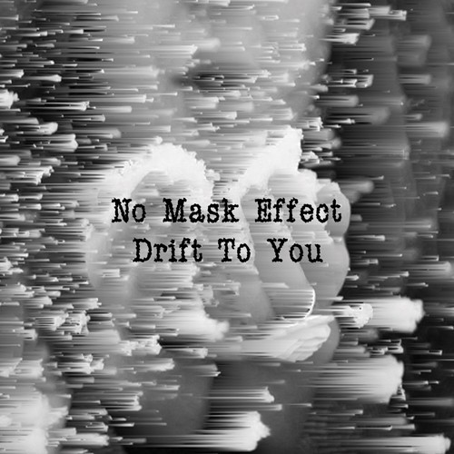 Where Ambient Lives - NO MASK EFFECT - Drift To You