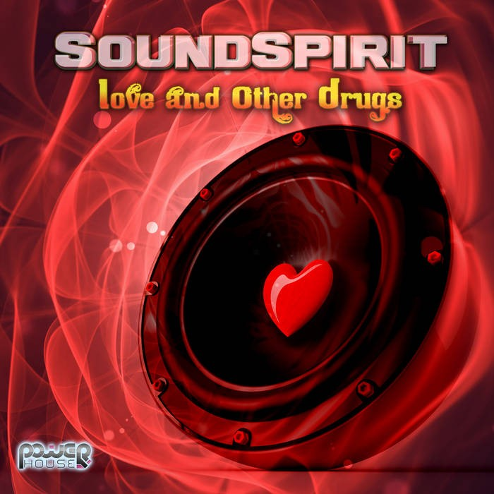 Power House - SOUNDSPIRIT - Love and other Drugs
