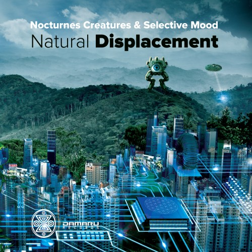 Damaru Records - NOCTURNES CREATURES & SELECTIVE MOOD - Natural Displacement