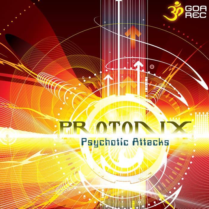 Goa Records - PROTONIX - Psychotic Attacks
