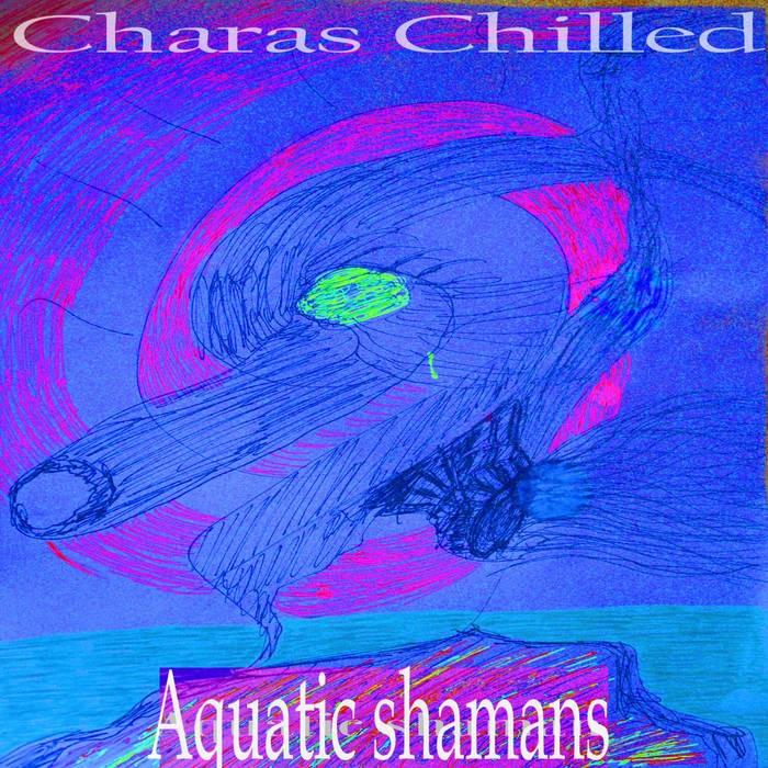 L25 Entertainment - CHARAS CHILLED - Aquatic shamans