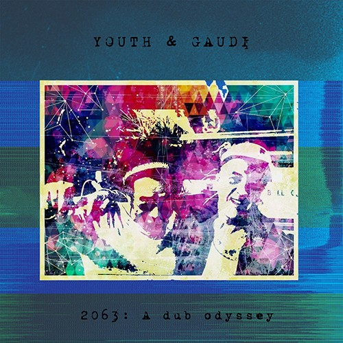 "Liquid Sound Design - YOUTH & GAUDI - 2063 : A Dub Odyssey - 10"" Vinyl"