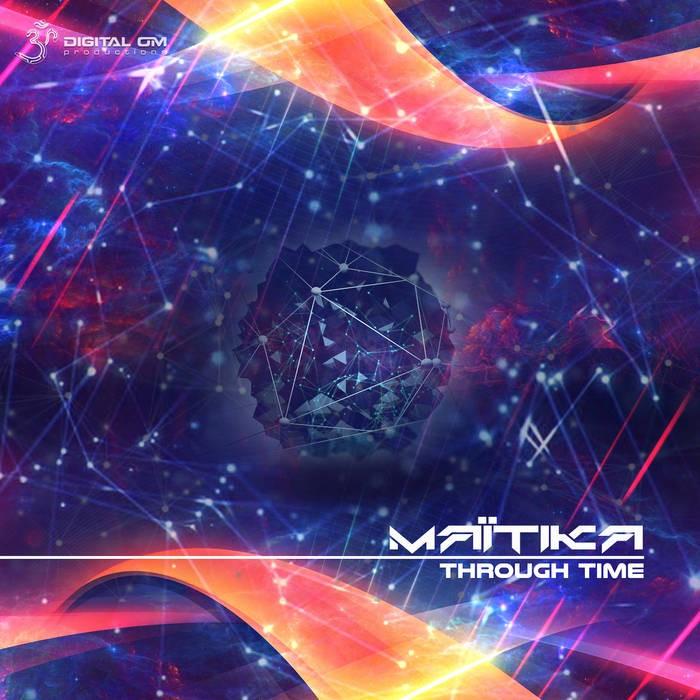 Digital Om - MAITIKA - Through Time
