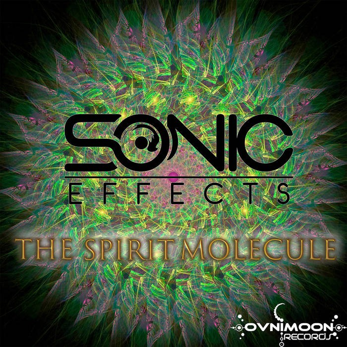 Ovnimoon Records - SONIC EFFECTS - The Spirit Molecule