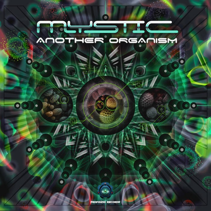 Profound Records - MYSTIC - Another Organism