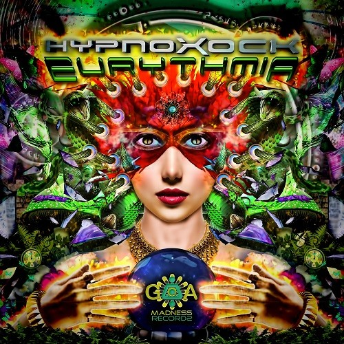 Goa Madness Records - HYPNOXOCK - Eurythmia