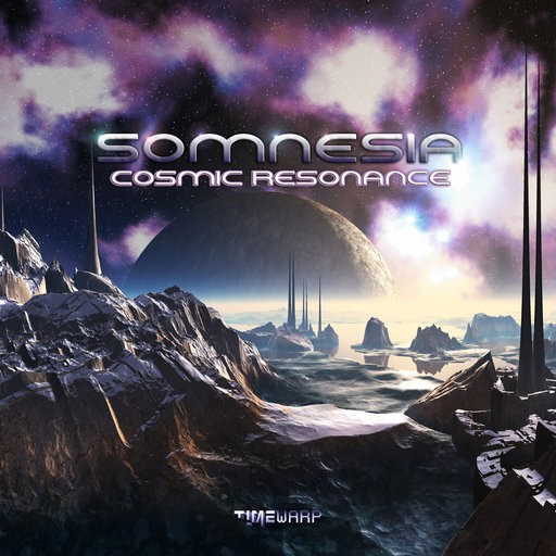 Timewarp Records - SOMNESIA - Cosmic Resonance