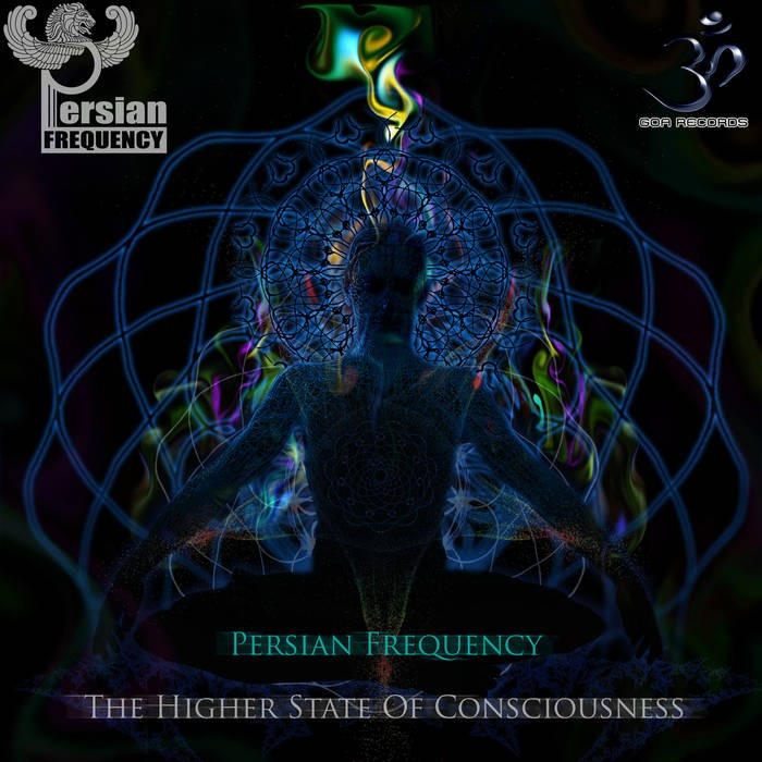 Goa Records - PERSIAN FREQUENCY - The Higher State of Consciousness