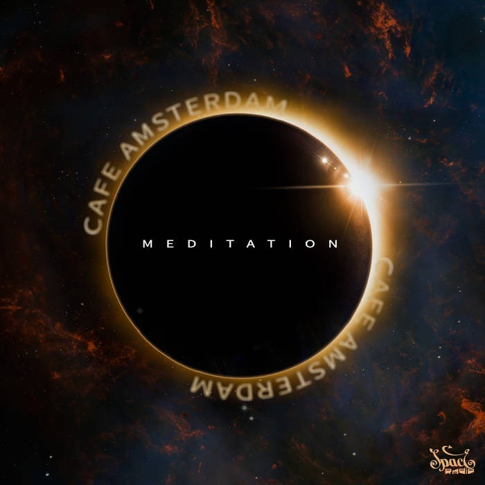 Spaceradio Records - CAFE AMSTERDAM - Meditation