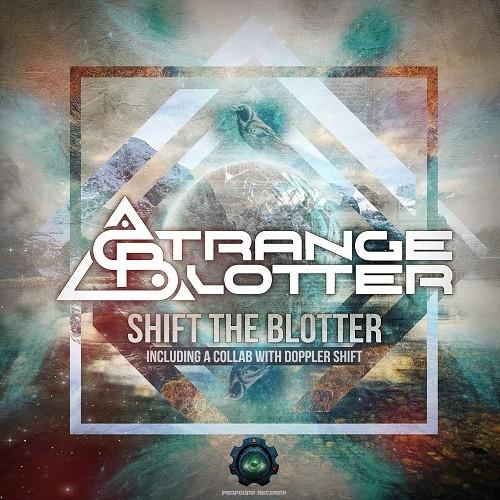 Profound Records - STRANGE BLOTTER - Shift The Blotter