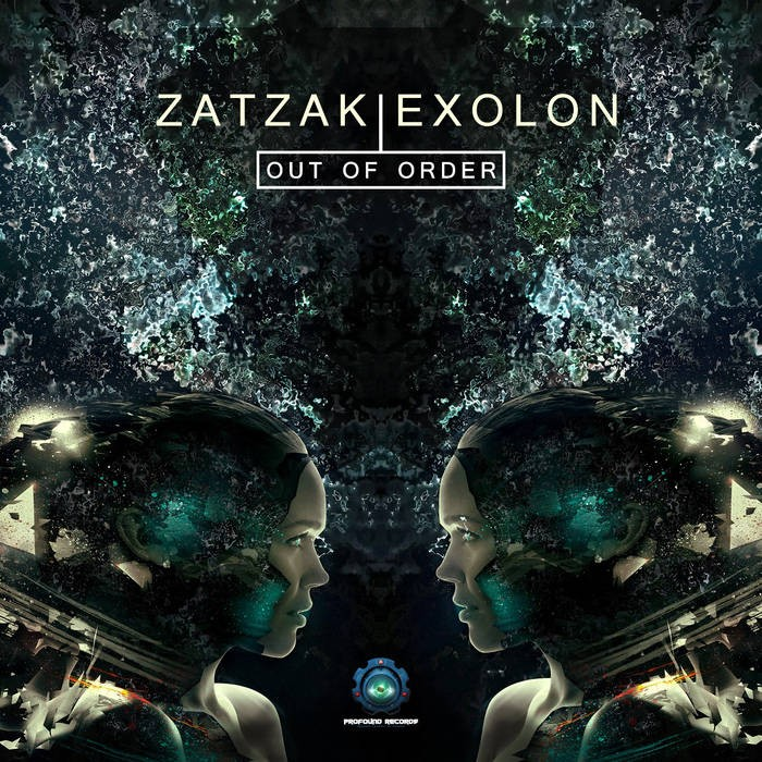 Profound Records - ZATZAK vs EXOLON - Out of Order