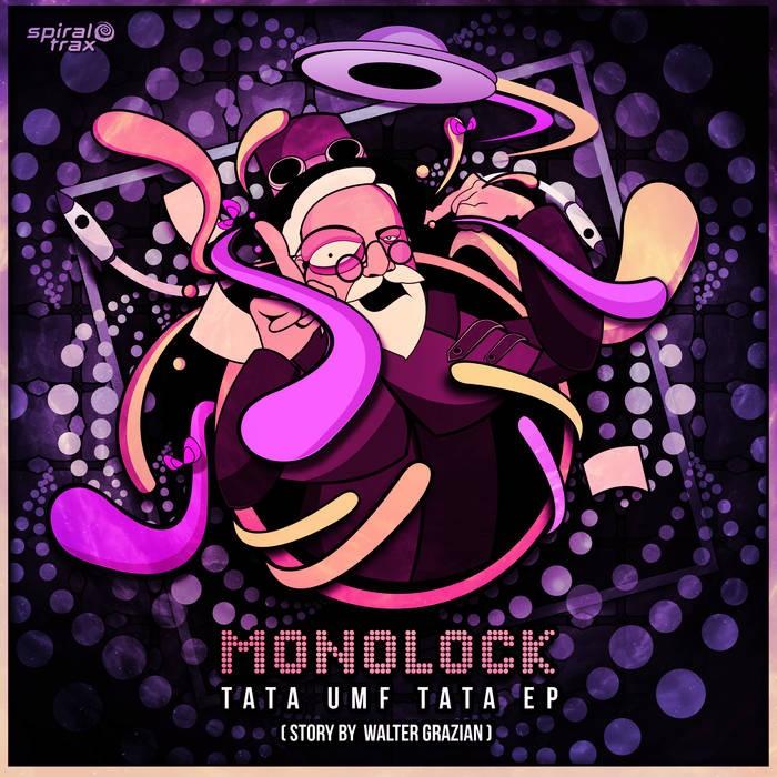 Spiral Trax Records - MONOLOCK - Tata Umf Tata