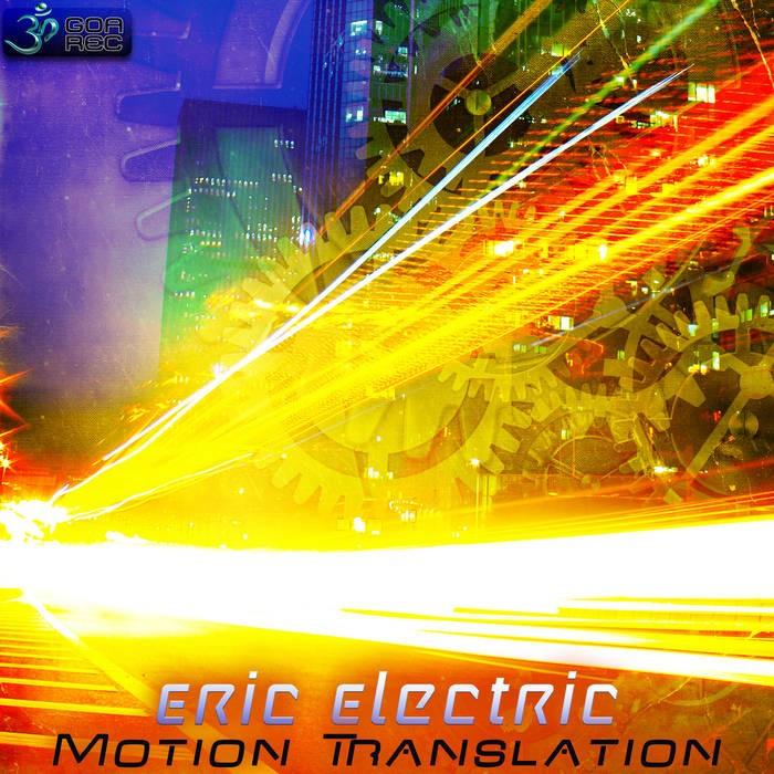 Goa Records - ERIC ELECTRIC - Motion Translation