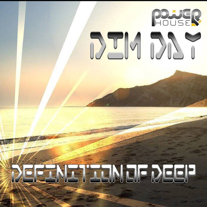 Power House - DIM DAY - Definition of Deep