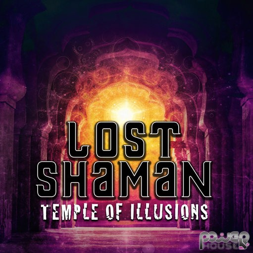 Power House - LOST SHAMAN - Temple of Illusion