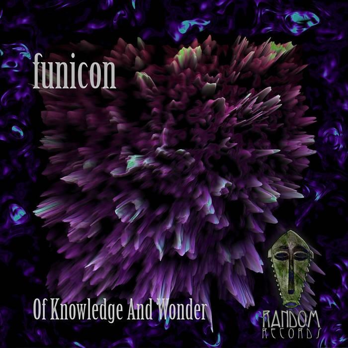 Random Records - FUNICON - Of Knowledge & Wonder