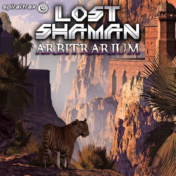 Spiral Trax Records - LOST SHAMAN - Arbitrarium