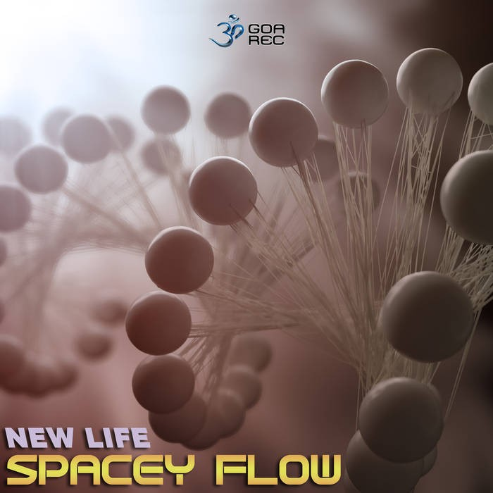 Goa Records - SPACEY FLOW - New Life