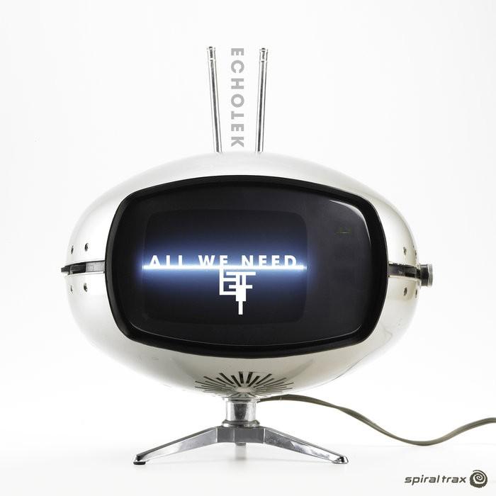 Spiral Trax Records - ECHOTEK - All We Need