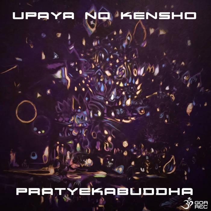 Goa Records - UPAYA NO KENSHO - PratyekaBuddha