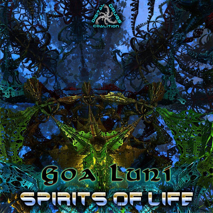 Digital Drugs Coalition - GOA LUNI - Spirits of Life