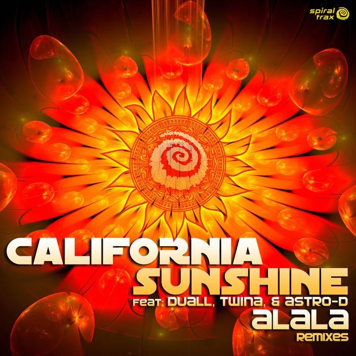 Spiral Trax Records - CALIFORNIA SUNSHINE - Alala Remixes