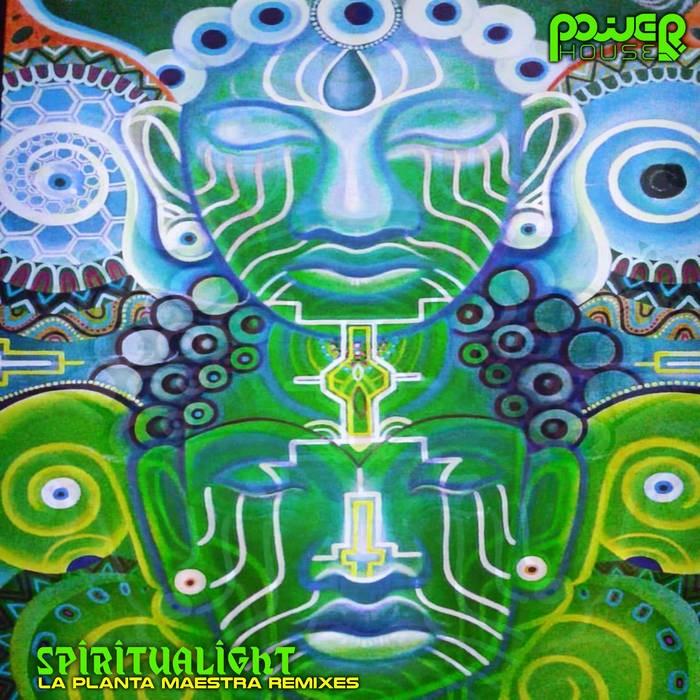 Power House - SPIRITUALIGHT - La Planta Maestra Remixes
