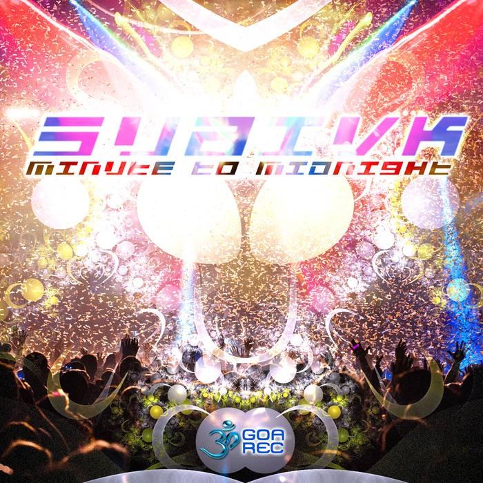 Goa Records - SUBIVK - Minute to Midnight