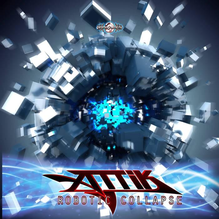 Geomagnetic.tv - ATTIK - Robotic Collapse