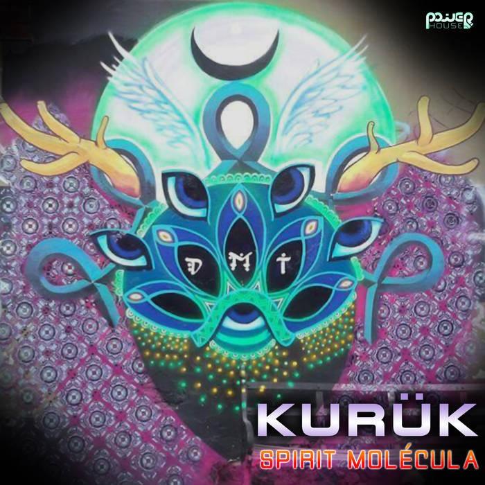 Power House - KURUK - Spirit Molecula