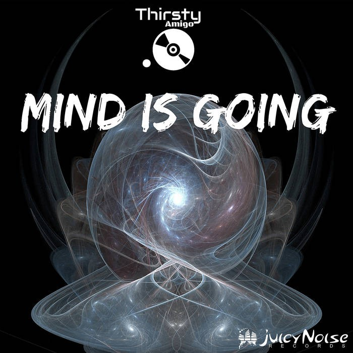 Juicy Noise Records - THIRSTY AMIGO - Mind Is Going