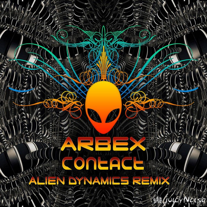 Juicy Noise Records - ARBEX - Contact (Alien Dynamics Remix)