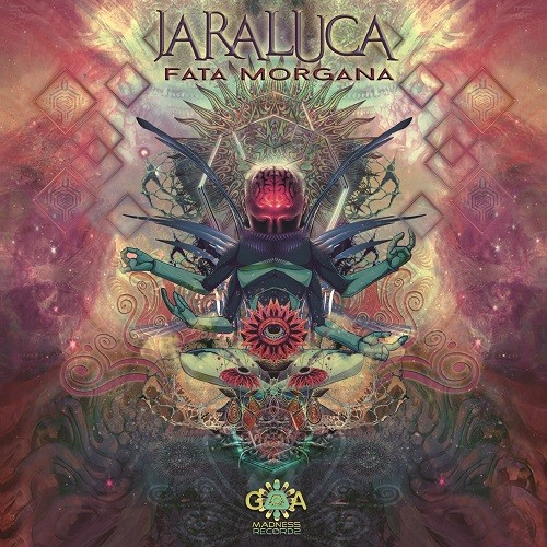 Goa Madness Records - JARALUCA - Fata Morgana