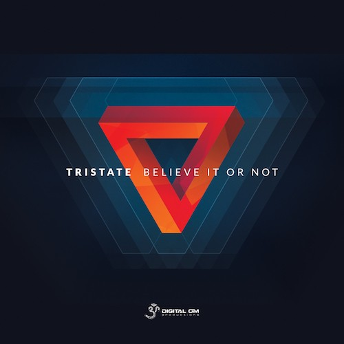 Digital Om - TRISTATE - Believe It Or Not