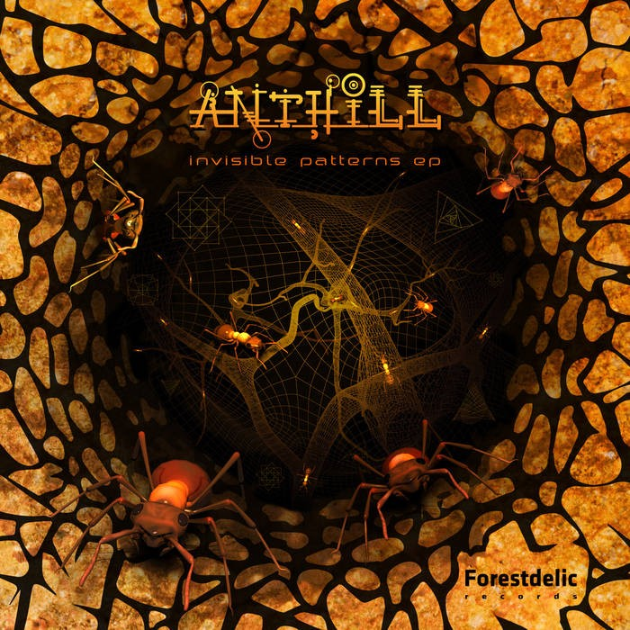 Forestdelic Records - ANTHILL - Invisible Patterns